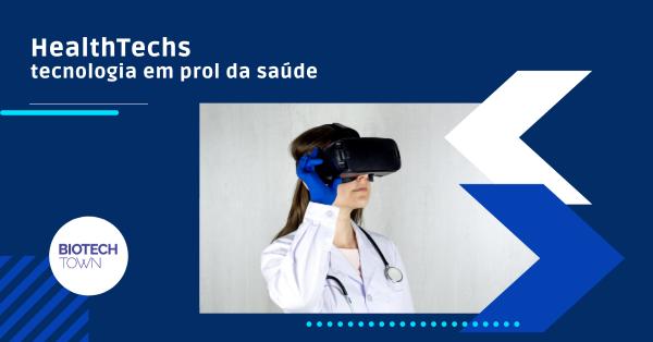 HealthTechs: tecnologia em prol da saúde