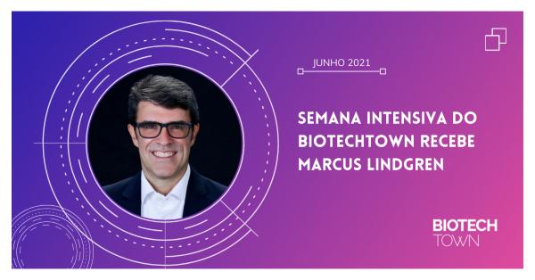 Semana Intensiva do BiotechTown recebe Marcus Lindgren